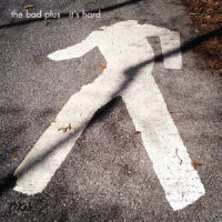 Album It's Hard by The Bad Plus