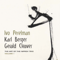 The Art of the Improv Trio Volume 1 by Ivo Perelman