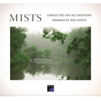 Jack Cooper: Mists: Charles Ives for Jazz Orchestra
