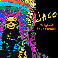 "Read ""Jaco: Original Soundtrack"" reviewed by John Kelman"