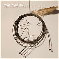 "Read ""Jaco Pastorius: Modern American Music…Period! The Criteria Sessions"" reviewed by John Kelman"