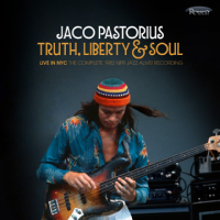 Jaco Pastorius: Truth, Liberty & Soul: Live in NYC The Complete 1982 Jazz Alive! Recording