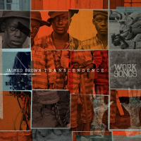 Jaimeo Brown Transcendence: Work Songs