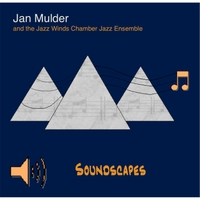 Jan Mulder and the Jazz Winds Chamber Jazz Ensemble: Soundscapes