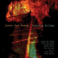 Jason Kao Hwang: Burning Bridge