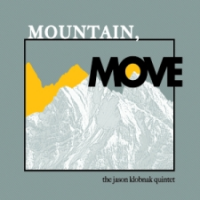 The Jason Klobnak Quintet: Mountain, Move