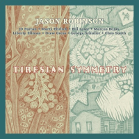 Album Tiresian Symmetry by Jason Robinson
