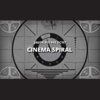Album Cinema Spiral by Jason Roebke