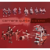 2016 top 50 most recommended CD reviews: Carrera Quinta Big Band by Carrera Quinta