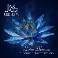 Jax Jazz Collective: Lotus Blossom: The Music of Billy Strayhorn