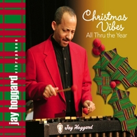 Album Christmas Vibes All Thru The Year by Jay Hoggard
