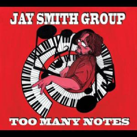 Jay Smith Group: Too Many Notes