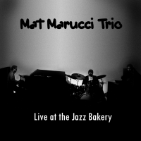 Album Live at the Jazz Bakery by Mat Marucci