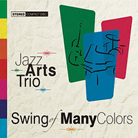 Jazz Arts Trio: Swing of Many Colors