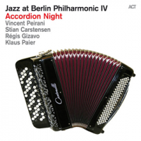 Vincent Peirani: Jazz At Berlin Philharmonic IV: Accordion Night