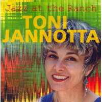 Toni Jannotta: Jazz At The Ranch