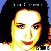 Album Is You Is by Julie Charnet