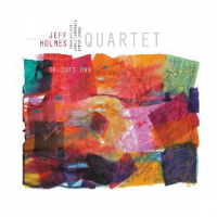 Jeff Holmes Quartet: Of One's Own
