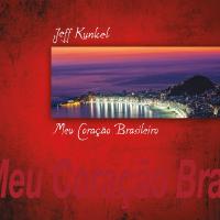 Jeff Kunkel: Meu Coracao Brasileiro