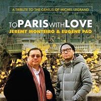 "Read ""Jeremy Monteiro & Eugene Pao: To Paris With Love,  A Tribute to the Genius of Michel Legrand / Jeremy Monteiro & Jazz Brazileiro: Brazilian Dreams"" reviewed by Ian Patterson"