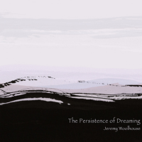 Album The Persistence of Dreaming by Jeremy Woolhouse