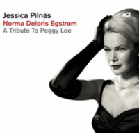 "Read ""Norma Deloris Egstrom – A Tribute To Peggy Lee"" reviewed by Bruce Lindsay"