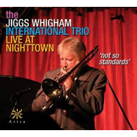 Album Live At Nighttown: 'Not So Standards' by Jiggs Whigham