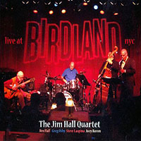 Jim Hall Quartet—Live at Birdland
