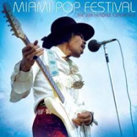 The Jimi Hendrix Experience: Miami Pop Festival