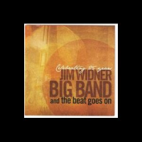 Jim Widner Big Band: And the Beat Goes On