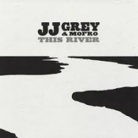 J.J. Grey & Mofro: This River