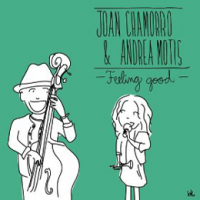 Joan Chamorro and Andrea Motis: Feeling Good