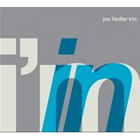 Joe Fiedler Trio: I'm In