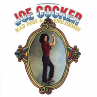Joe Cocker: Mad Dogs and Englishmen by Joe Cocker