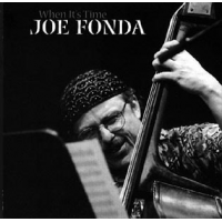 Joe Fonda: When It's Time