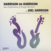 Joel Harrison: Harrison on Harrison: Jazz Explorations of George Harrison