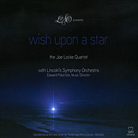 "Read ""The Joe Locke Quartet with Lincoln's Symphony Orchestra: Wish Upon a Star"" reviewed by John Kelman"