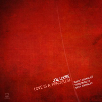 Album Love Is A Pendulum by Joe Locke