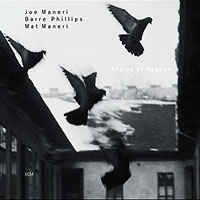Joe Maneri/Barre Phillips/Mat Maneri: Angles of Repose