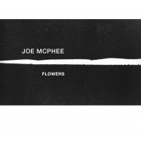 Joe McPhee: Flowers
