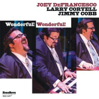 Joey DeFrancesco: Wonderful! Wonderful!
