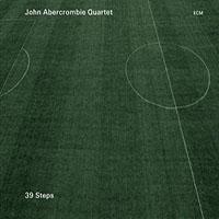 John Abercrombie Quartet: 39 Steps