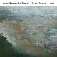 John Abercrombie Quartet: Up and Coming