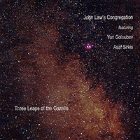 John Law / Yuri Goloubev / Asaf Sirkis: Three Leaps of the Gazelle