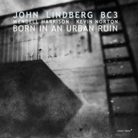 Album Born In An Urban Ruin by John Lindberg