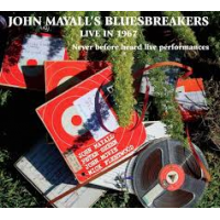 Album John Mayall's Bluesbreakers: Live in 1967 by John Mayall