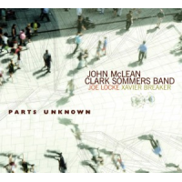 John McLean / Clark Sommers Band: Parts Unknown