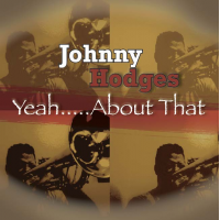Album Yeah...About That by Johnny Hodges