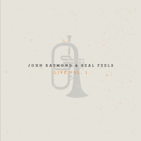 John Raymond: Real Feels - Live Vol. 1