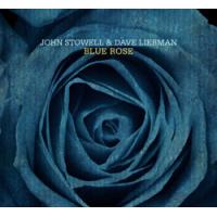 John Stowell/Dave Liebman: John Stowell / Dave Liebman: Blue Rose (2013)